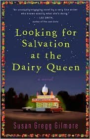 Looking for Salvation at the Dairy Queen Publisher: Broadway Susan Gregg Gilmore