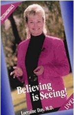 Believing is Seeing, Testimonials  by  Lorraine Day