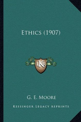Ethics (1907)  by  G. E. Moore