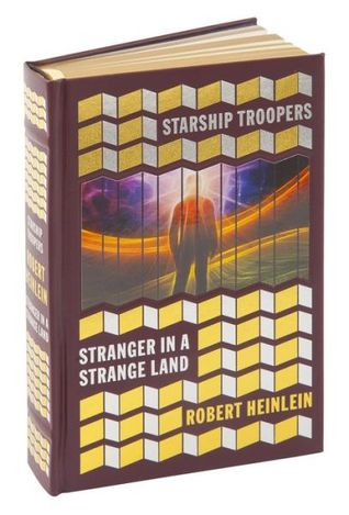 Starship Troopers and Stranger in a Strange Land  by  Robert A. Heinlein