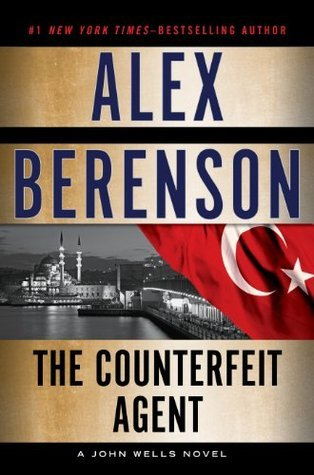 The Counterfeit Agent (A John Wells Novel)  by  Alex Berenson