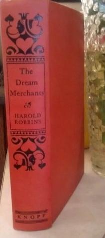 Dream Merchants 1ST Edition  by  Harold Robbins