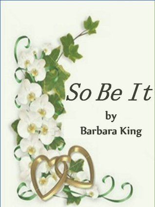 So Be It  by  Barbara King