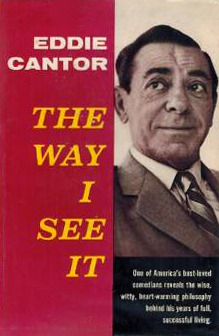 The Way I See It  by  Eddie Cantor
