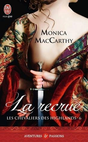 La recrue (Les chevaliers des Highlands, #6) Monica McCarty