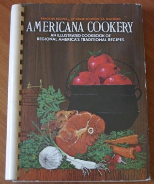 Americana Cookery Favorite Recipes of Home Economics Teachers. Mary Anne (editor) Richards