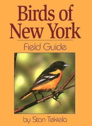 Birds Of New York Field Guide  by  Stan Tekiela