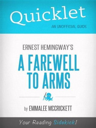 Quicklet on Ernest Hemingways A Farewell to Arms  by  EmmaLee McCrickett