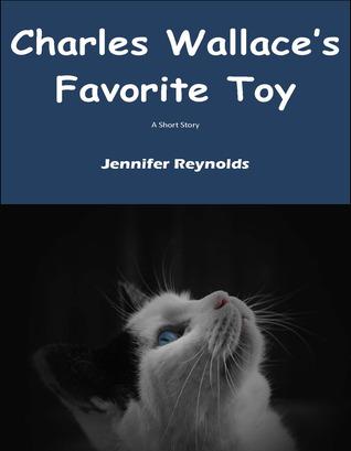 Charles Wallaces Favorite Toy  by  Jennifer Lynn Reynolds