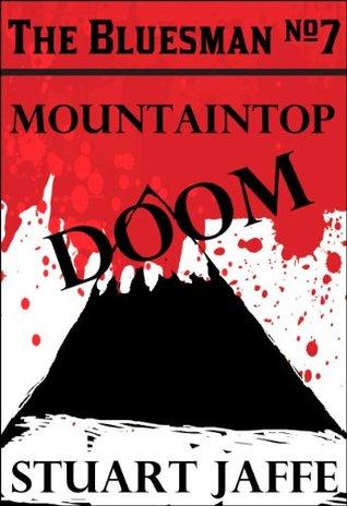 Mountaintop Doom (The Bluesman #7)  by  Stuart Jaffe