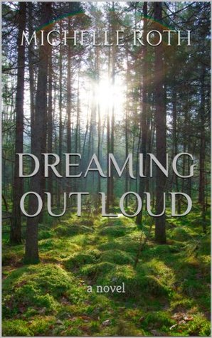 Dreaming Out Loud Michelle    Roth