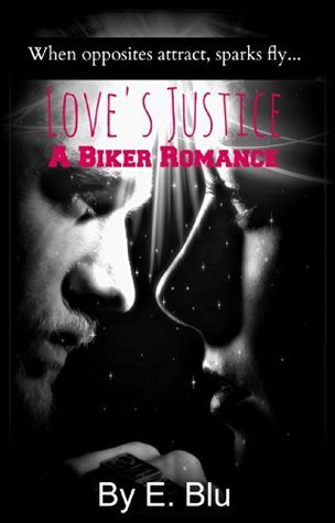 Loves Justice: A Biker Romance E. Blu