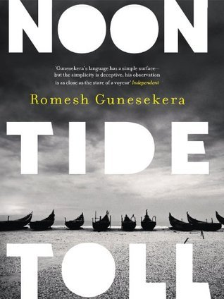 Noontide Toll  by  Romesh Gunesekera