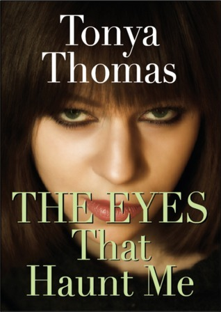 The Eyes That Haunt Me Tonya Thomas