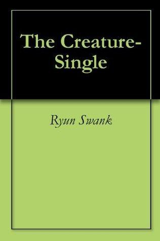 The Creature-Single Ryun Swank