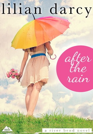 After the Rain (Montana Riverbend, #4)  by  Lilian Darcy