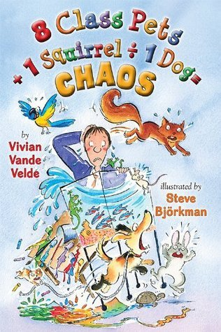 8 Class Pets + 1 Squirrel ÷ 1 Dog = CHAOS Vivian Vande Velde