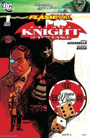 Flashpoint: Batman Knight of Vengeance #1  by  Brian Azzarello