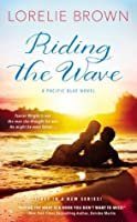Riding the Wave: A Pacific Blue Novel