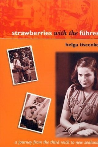 Strawberries With The Furhrer  by  Helga Tiscenko