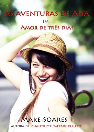 As aventuras de Ana: Amor de três dias  by  Mare Soares