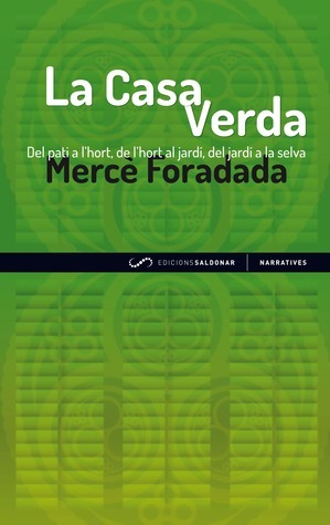 La Casa Verda  by  Merce Foradada