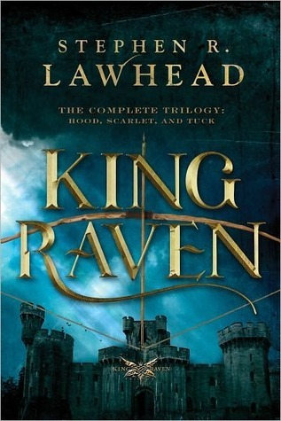King Raven Trilogy: The Complete Series (King Raven #1-3)  by  Stephen R. Lawhead