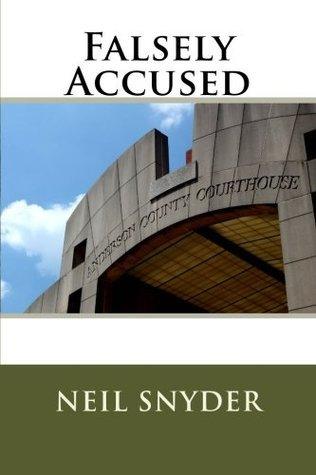 Falsely Accused  by  Neil Snyder