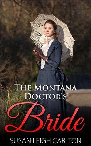 The Montana Doctors Bride Susan Leigh Carlton
