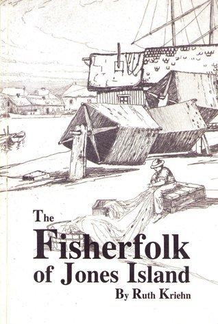 The Fisherfolk of Jones Island  by  Ruth Kriehn