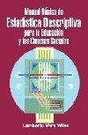 Manual básico de estadística descriptiva para la educación y las ciencias sociales  by  Lamberto Vera Vélez