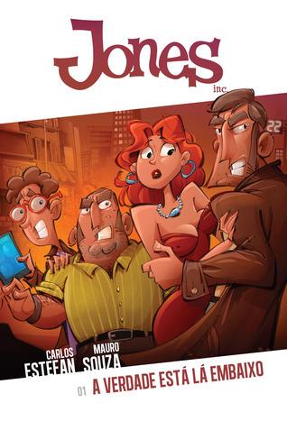 A Verdade Está Lá Embaixo (Jones Inc., #1)  by  Carlos Estefan