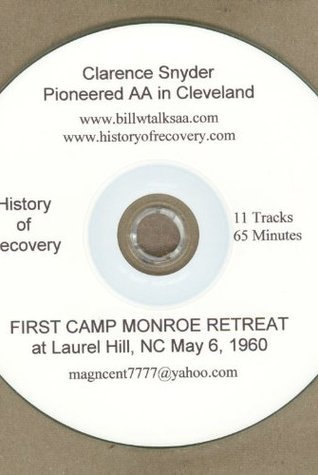 Clarence Snyder Alcoholics Anonymous Talk at First Camp Monroe Laurel Hill NC  by  History of Recovery