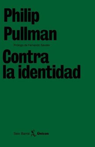 Contra la identidad Philip Pullman