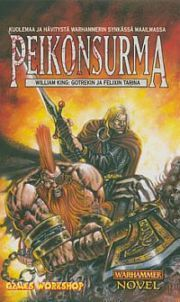 Peikonsurma (Gotrek & Felix, #1) William King