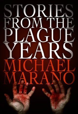 Stories from the Plague Years Michael Marano