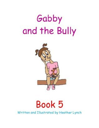 Gabby and the Bully (The Gabby Series) Heather Lynch