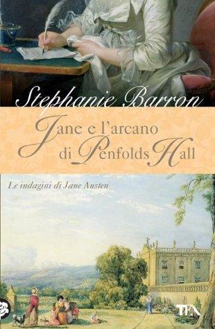 Jane e larcano di Penfolds Hall: Unindagine per la detective Jane Austen  by  Stephanie Barron