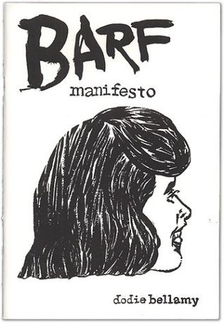 Barf Manifesto  by  Dodie Bellamy