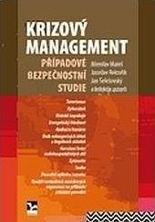 Krizový management: Případové bezpečnostní studie  by  Miroslav Mareš