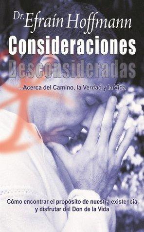 CONSIDERACIONES DESCONSIDERADAS Efraín Hoffmann