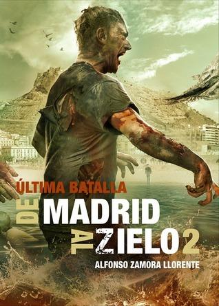 De Madrid al Zielo: Última batalla (De Madrid al Zielo, #2)  by  Alfonso Zamora Llorente