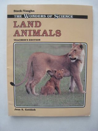 Land Animals (Wonders of Science), Teachers Edition  by  Joan S. Gottlieb