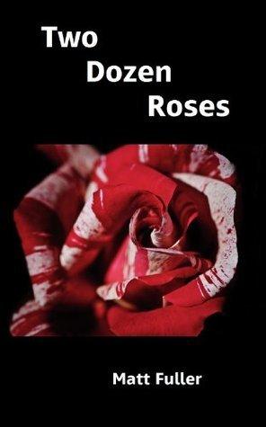 Two Dozen Roses Matt Fuller