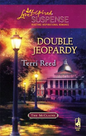 Double Jeopardy (The McClain Brothers, Book 2) (Steeple Hill Love Inspired Suspense #109) Terri Reed
