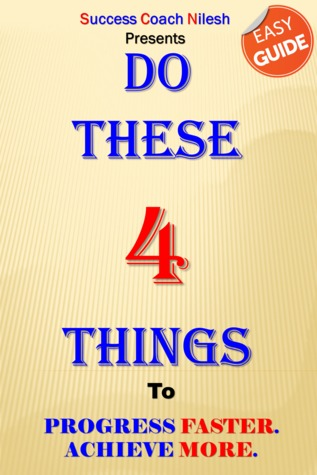 Do these 4 Things  by  Success Coach Nilesh