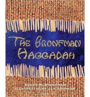 The Bronfman Haggadah  by  Edgar M. Bronfman