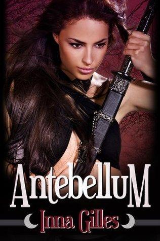 Antebellum  by  Inna Gilles