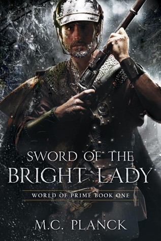 Sword of the Bright Lady (World of Prime #1)  by  M. C. Planck