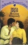 Mexican Rhapsody (Silhouette Special Edition #3)  by  Diana Dixon
